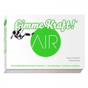 Gimme Kraft! Air 2. Trainings-Bibel für Kletterer