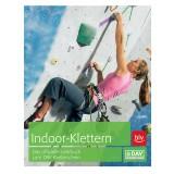 BLV Indoor-Klettern Das offizielle Lehrbuch zum DAV-Kletterschein