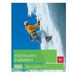 BLV Alpin-Lehrplan 3: Hochtouren Eisklettern