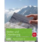 BLV Alpin-Lehrplan 6: Wetter und Orientierung