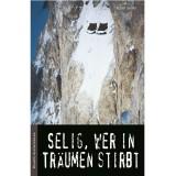 Panico Alpinverlag Robert Steiner - Selig, wer in Träumen stirbt