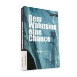 Panico Alpinverlag Ralph Stöhr - Dem Wahnsinn eine Chance