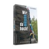 Panico Alpinverlag Peter Brunnert - Wir müssen da hoch